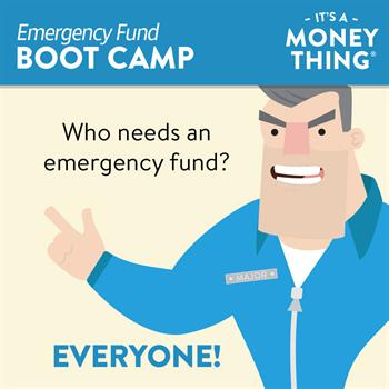 Everyone needs an emergency fund.