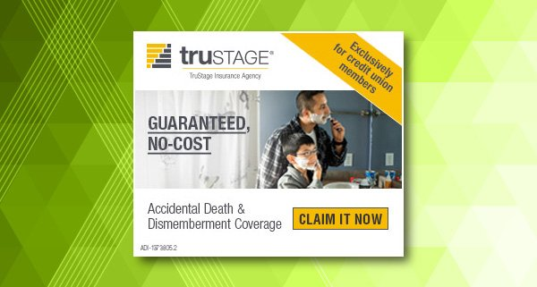 TruStage Insurance. Accidental Death and Dismemberment Coverage. Guaranteed no cost.